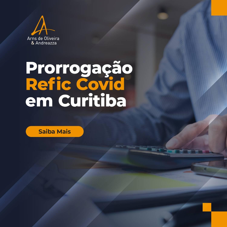 PROGRAMA DE RECUPERAÇÃO FISCAL DE CURITIBA REFIC-COVID-19 ENTRA EM VIGOR